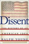 Dissent: The History of an American Idea