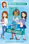Best Frenemies (Picture Perfect #3)