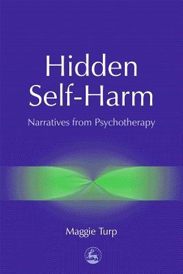 Hidden Self-Harm: Narratives from Psychotherapy
