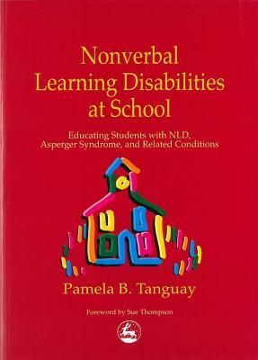 Nonverbal Learning Disabilities at School by Pamela B. Tanguay