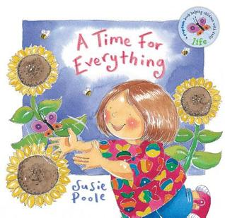 A Time for Everything: Based on Ecclesiastes 3