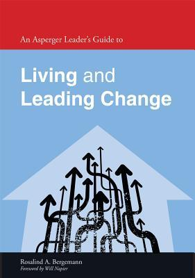 an-asperger-leader-s-guide-to-living-and-leading-change