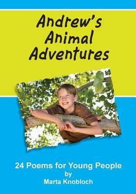 Andrew's Animal Adventures: 24 Poems for Young People
