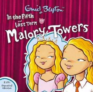 In The Fifth At Malory Towers & Last Term At Malory Towers