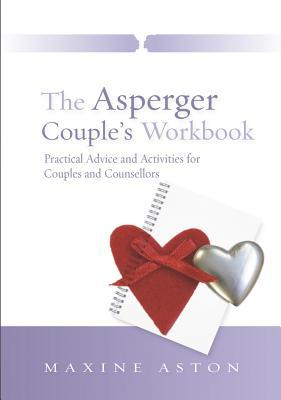 The Asperger Couple's Workbook: Practical Advice and Activities for Couples and Counsellors