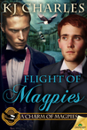 Flight of Magpies by K.J. Charles