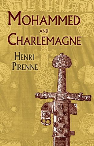 Mohammed and Charlemagne by Henri Pirenne