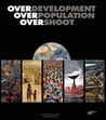 Overdevelopment, Overpopulation, Overshoot by Tom Butler