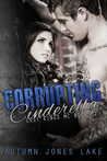 Corrupting Cinderella by Autumn Jones Lake