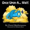 Once Upon a...Wait