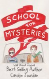 The School for Mysteries: A Paranormal Adventure