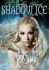 Shadow Ice (The Darkling Chronicles, Book 4)