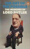 The Art Of The Possible: The Memoirs Of Lord Butler