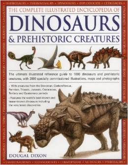 The Complete Illustrated Encyclopedia of Dinosaurs & Prehistoric Creatures