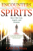 Encounters with Spirits: How I Met God, Angels, and Demons: A True Story of Rebellion, Retribution, Revelation, and Restoration