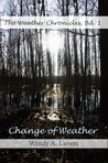 Change of Weather (The Weather Chronicles, #1)