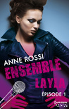 Ensemble - Layla épisode 1 (Ensemble - Layla, #1)