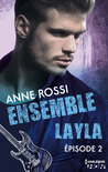 Ensemble - Layla épisode 2 (Ensemble - Layla, #2)