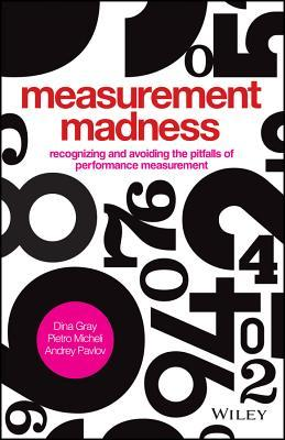 Measurement Madness: Recognizing and Avoiding the Pitfalls of Performance Measurement