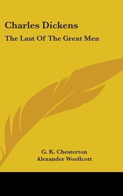 Charles Dickens: The Last of the Great Men