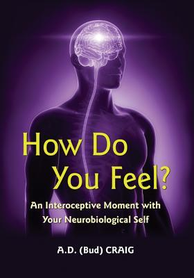 How Do You Feel?: An Interoceptive Moment with Your Neurobiological Self