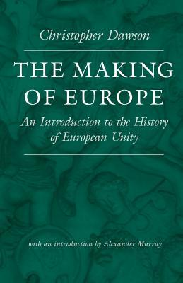 The Making of Europe by Christopher Henry Dawson