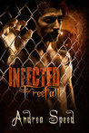 Infected: Freefall (Infected, #4)