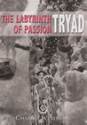 Tryad: The Labyrinth of Passion Book 3