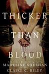 Thicker Than Blood by Madeline Sheehan