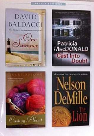 Reader's Digest Select Editions, Volume 319, 2012 #1: One Summer / Cast Into Doubt / Casting About / The Lion