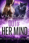Out of Her Mind (Taken by the Panther, #3)