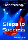 Franchising: Steps to Succes