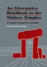 An Alternative Handbook to the Maltese Temples: a Cosmic Perspective and Guide.