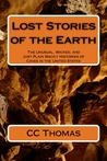 Lost Stories of the Earth: The Unusual, Wicked, and Just Plain Wacky Histories of Caves in the United States