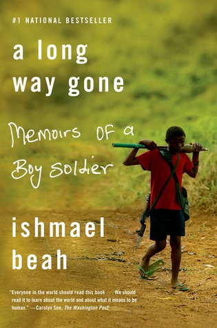 A Long Way Gone by Ishmael Beah
