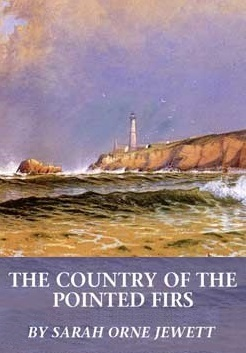 The Country of the Pointed Firs by Sarah Orne Jewett