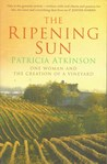 The Ripening Sun: One Woman and the Creation of a Vineyard