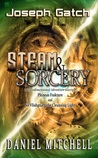 Steam & Sorcery: A Transdimensional Adventure