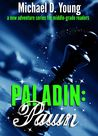 Paladin: Pawn (Chess Quest Book 1)