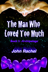 Archipelago (The Man Who Loved Too Much, #1)