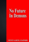 No Future In Demons