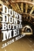 Down Don't Bother Me (Slim in Little Egypt #1)