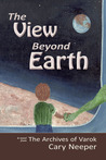 The View Beyond Earth (The Archives of Varok, #1)