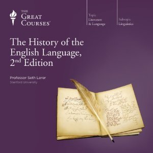 The Great Courses - History of the English Language - Seth Lerer, Ph.D.