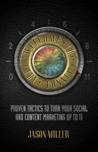 Welcome to the Funnel: Proven Tactics to Turn Your Social and Content Marketing up to 11