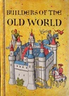 Builders of the Old World