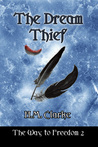 The Dream Thief (The Way to Freedom, #2)