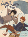 Always Raining Here, Volume 1 by Bell