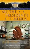 All the President's Menus (A White House Chef Mystery, #8)