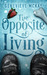 The Opposite of Living (Book 1)